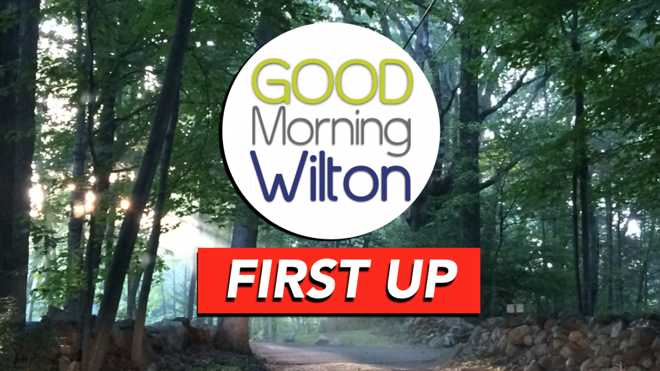 FIRST UP on GMW:  March 11, 2019–Wilton Business Report