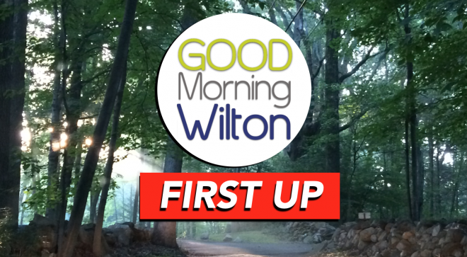 FIRST UP on GMW–July 16, 2019:  Wilton Rocks Moving? * Police Award