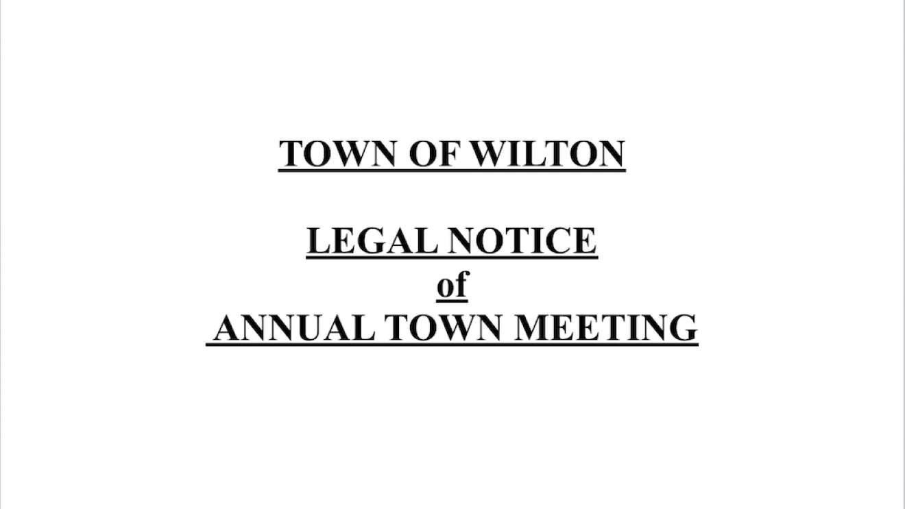 LEGAL NOTICE: Town of Wilton Annual Town Meeting 2019